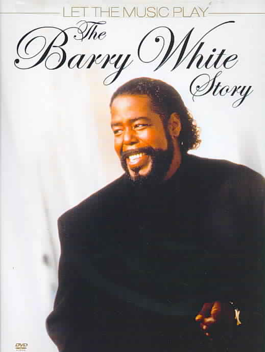 BARRY WHITE STORY:LET THE MUSIC PLAY BY WHITE,BARRY (DVD)