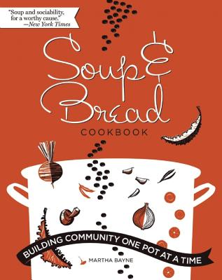 Soup and Bread Cookbook By Bayne, Martha