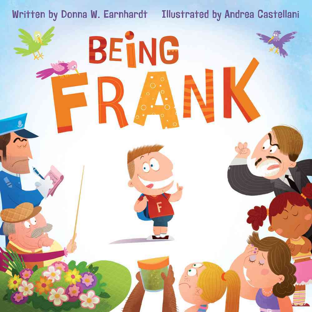 Being Frank By Earnhardt, Donna/ Castellani, Andrea (ILT)